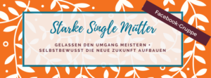 Starke Single Mütter FB-Gruppe